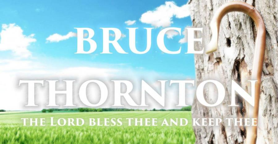 Bruce Thornton, The Lord Bless Thee and Keep Thee